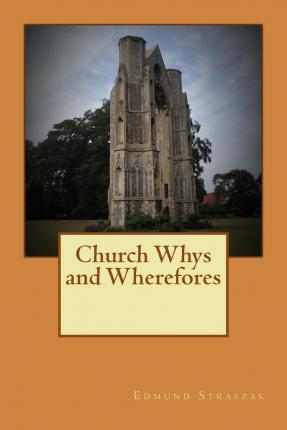 Church Whys and Wherefores