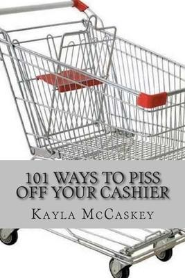 101 Ways to Piss Off Your Cashier