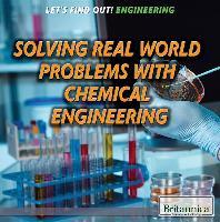 Solving Real World Problems with Chemical Engineering