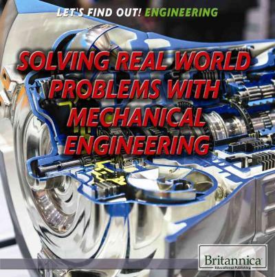 Solving Real-World Problems with Mechanical Engineering