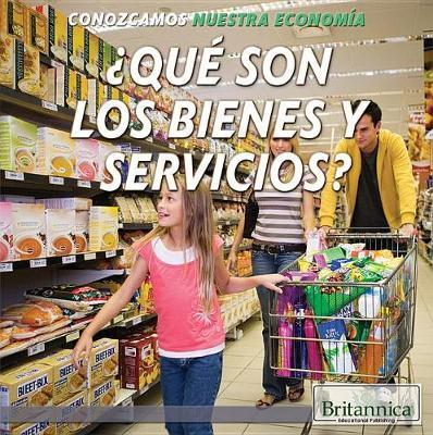 Que Son Los Bienes y Servicios? (What Are Goods and Services?)