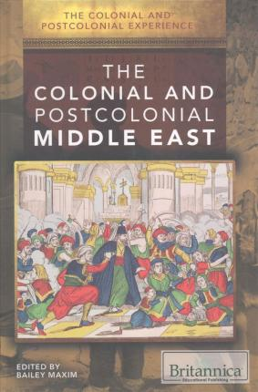 The Colonial and Postcolonial Middle East