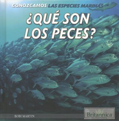 Que Son Los Peces? (What Are Fish?)