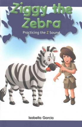 Ziggy the Zebra : Isabella Garcia : 9781508130420
