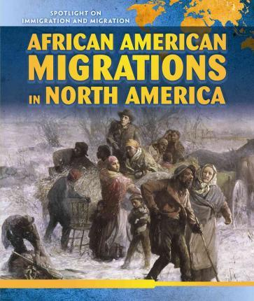 African American Migrations in North America
