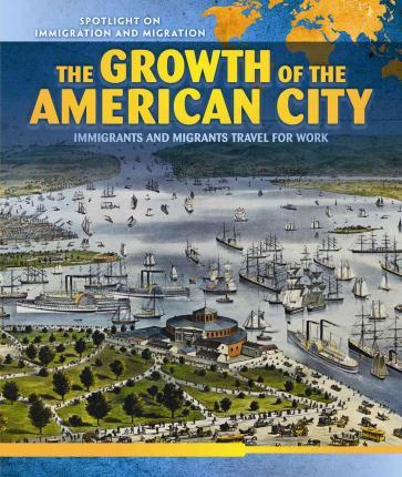 The Growth of the American City