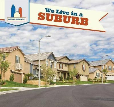 We Live in a Suburb