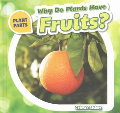 Why Do Plants Have Fruits?