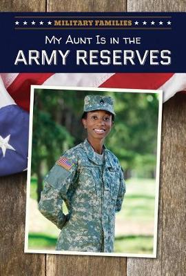 My Aunt Is in the Army Reserve
