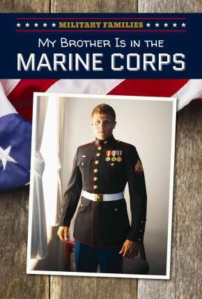 My Brother Is in the Marine Corps