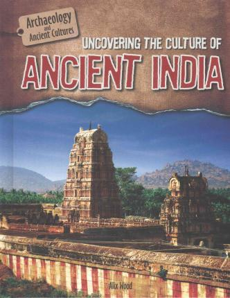 Uncovering the Culture of Ancient India