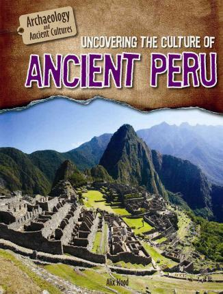 Uncovering the Culture of Ancient Peru