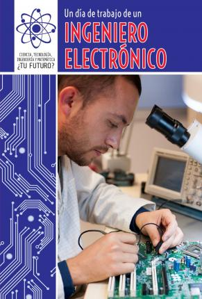 Un Dia de Trabajo de Un Ingeniero Electronico (a Day at Work with an Electrical Engineer)