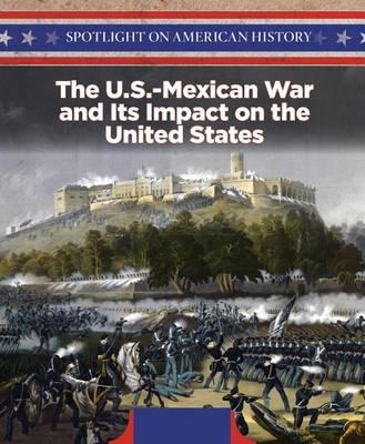 The U.S.-Mexican War and Its Impact on the United States