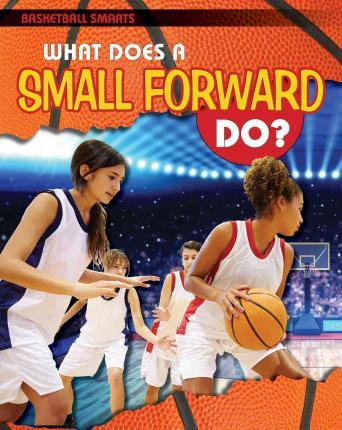 What Does a Small Forward Do?