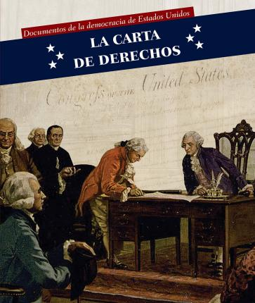 La Carta de Derechos (Bill of Rights)