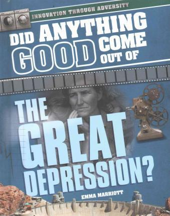 Did Anything Good Come Out of the Great Depression?