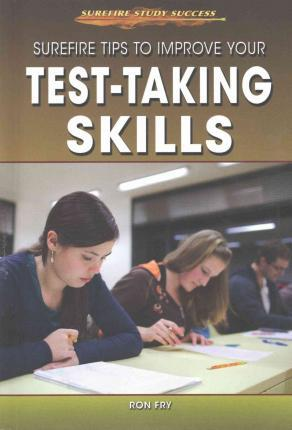 Surefire Tips to Improve Your Test-Taking Skills