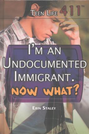I'm an Undocumented Immigrant. Now What?
