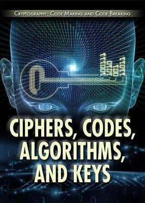 Ciphers, Codes, Algorithms, and Keys