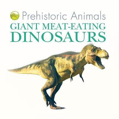 Giant Meat-Eating Dinosaurs