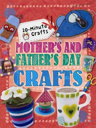 Mother's and Father's Day Crafts