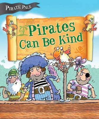Pirates Can be Kind (Pirate Pals Series)