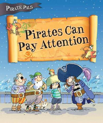Pirates Can Pay Attention ( Pirate Pals )