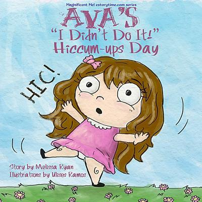 Ava's I Didn't Do It! Hiccum-ups Day