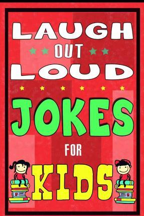 Laugh-Out-Loud Jokes for Kids Book