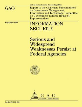 Information Security Serious and Widespread Weaknesses Persist at Federal Agencies
