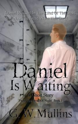 Daniel Is Waiting a Ghost Story Revised 2nd Edition