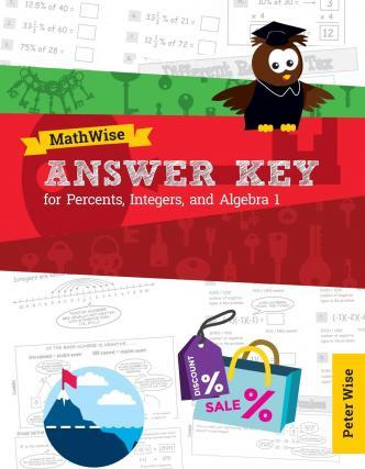 Answer Key for Mathwise Percents, Integers, and Algebra 1