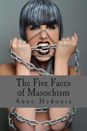 The Five Faces of Masochism