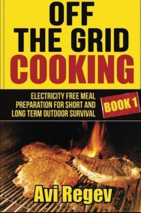 Off the Grid Cooking
