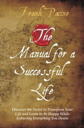 The Manual for a Successful Life