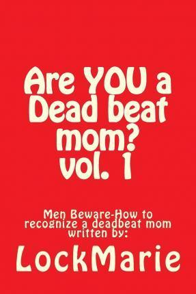 Are You a Dead Beat Mom ?
