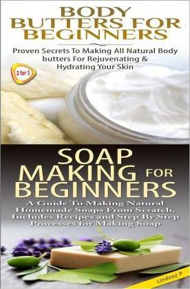 Body Butters for Beginners & Soap Making for Beginners