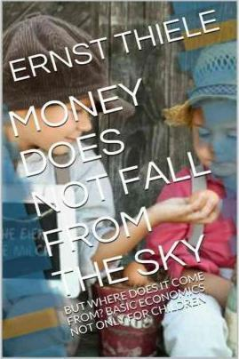 Money Does Not Fall from the Sky