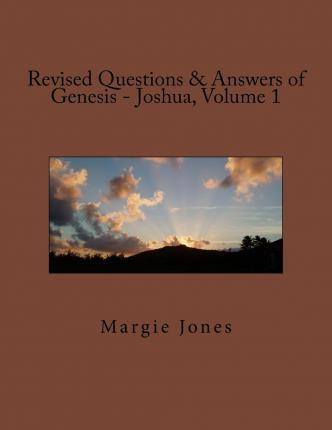 Revised Questions & Answers of Genesis - Joshua, Volume 1