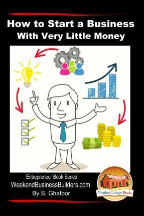 How to Start a Business with Very Little Money