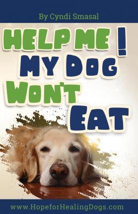 Help Me! My Dog Won't Eat