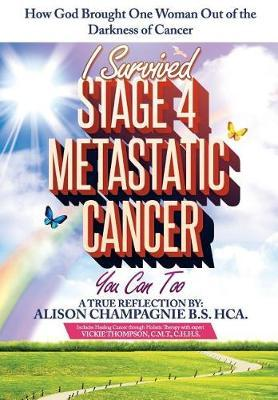 I Survived Stage 4 Metastatic Cancer; You Can Too