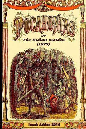 Pocahontas or the Indian Maiden (1873)