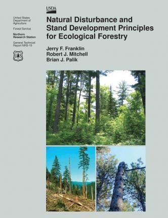 Natural Disturbance and Stand Development Principles for Ecological Forestry