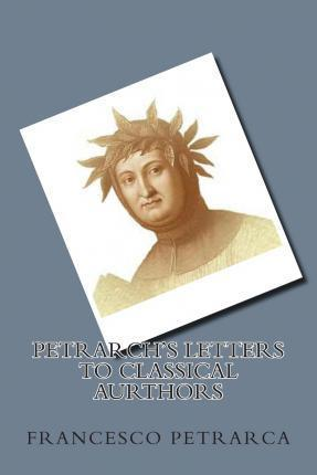Petrarch's Letters to Classical Aurthors