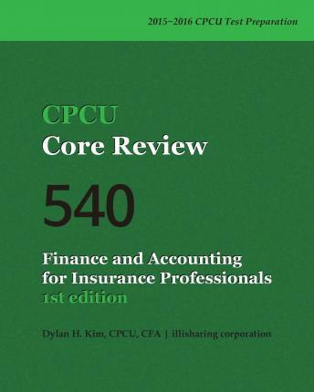 Cpcu Core Review 540, Finance and Accounting for Insurance Professionals