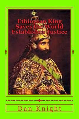 Ethiopian King Saves the World Establishes Justice