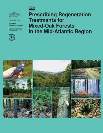 Prescribing Regeneration Treatments for Mixed-Oak Forests in the Mid-Atlantic Region