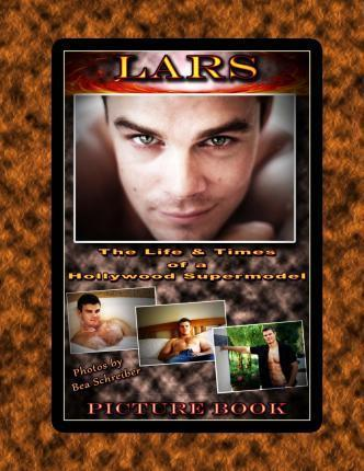 Lars - The Life and Times of a Hollywood Supermodel